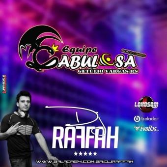 EQUIPE CABULOSA - DJ RAFFAH