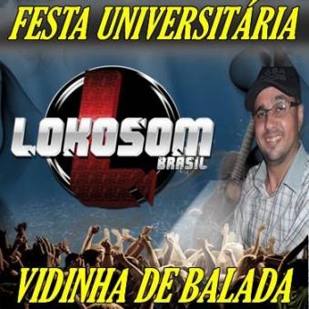 FESTA UNIVERSITÁRIA (VIDINHA DE BALADA LOKOSOM)