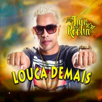 Mc Jair Da Rocha - Louca Demais