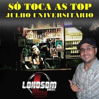 SÓ TOCA TOP JULHO UNIVERSITÁRIO LOKOSOMBRASIL
