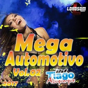 Mega Automotivo Vol.02 - 2017 - Dj Tiago Albuquerque