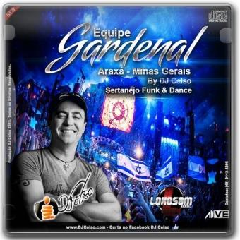 EQUIPE GARDENAL ARAXÁ MG. BY DJ CELSO