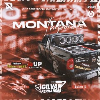 Montana Impacto Vol 02 - DJ Gilvan Fernandes