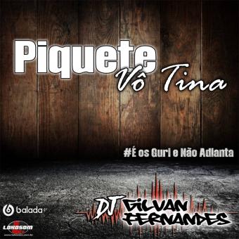 Piquete Vo Tina - DJ Gilvan Fernandes