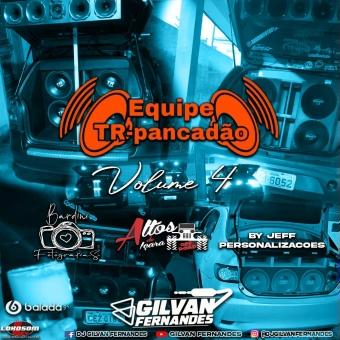 Equipe TR Pancadao Vol 04 - DJ Gilvan Fernandes