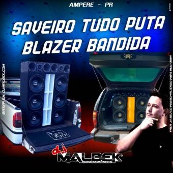 SAVEIRO TUDO PUTA E BLAZER BANDIDA