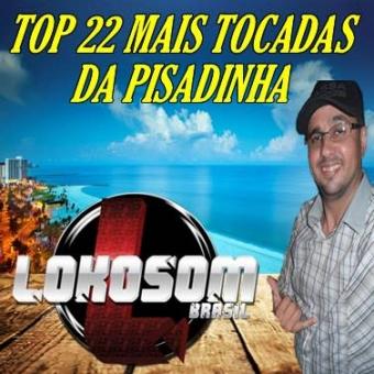 TOP 22 MAIS TOCADAS DA PISADINHA