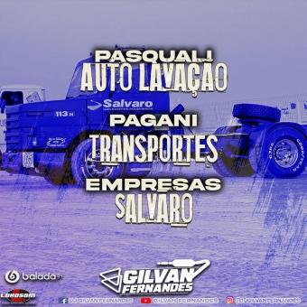 Pasquali Auto Lavacao - Pagani Transportes - Empresas Salvaro - DJ Gilvan Fernandes