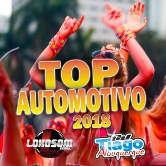 Top Automotivo 2018 - Dj Tiago Albuquerque