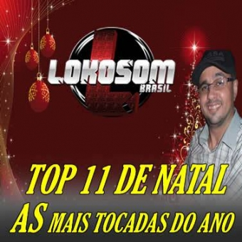 TOP 11 DE NATAL AS MAIS TOCADAS DO ANO