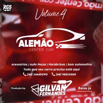 Alemao Center Car - Volume 04 - DJ Gilvan Fernandes