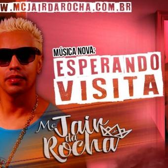 Mc Jair Da Rocha - Esperando Visita