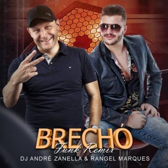 BRECHÓ (FUNK REMIX) DJ ANDRÉ ZANELLA & RANGEL MARQUES