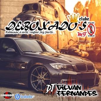 Equipe Debochados - DJ Gilvan Fernandes