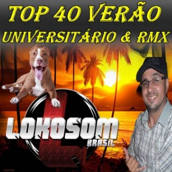 TOP 40 VERÃO UNIVERSITÁRIO & REMIX