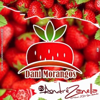 Dani Morangos (Sertanejo Remix e Eletrônicas)
