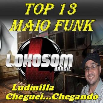 TOP 13 MAIO FUNK (PRIME)