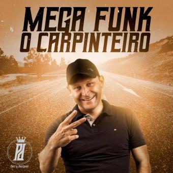 Mega Funk O Carpinteiro