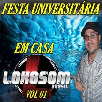 FESTA UNIVERSITÁRIA EM CASA VOL 01