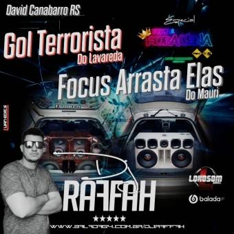 GOL TERRORISTA DO LAVAREDA E FOCUS ARRASTA ELAS DO MAURI