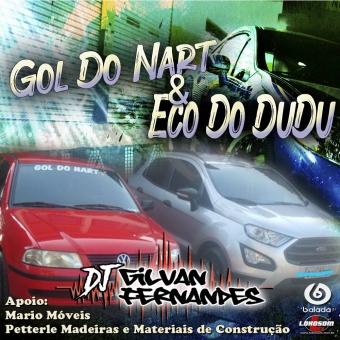 Gol Do Nart e Eco Do Dudu - DJ Gilvan Fernandes