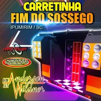 Carretinha Fim do Sossego - DJ Anderson Wildner