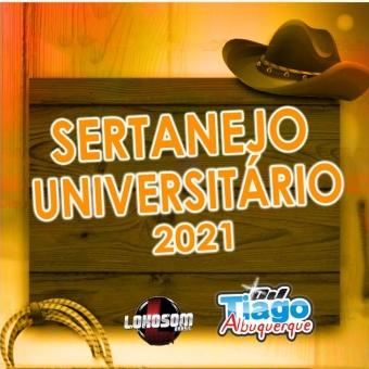 SERTANEJO UNIVERSITÁRIO - 2021 DJ TIAGO ALBUQUERQUE