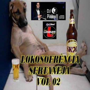 LOKOSOFRÊNCIA SERTANEJA VOL 02