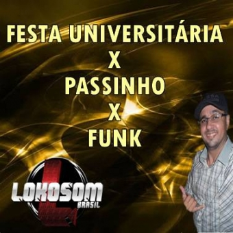 FESTA UNIVERSITÁRIA X PASSINHO X FUNK