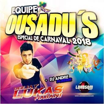 Equipe Ousadu´s Especial De Carnaval 2018