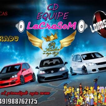 EQUIPE LACRASOM COM O TOP DJ KADU