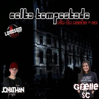 Celta Tempestade - Dj Jonathan Postai Dj Giselle Sc 2021