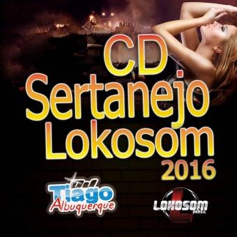 Sertanejo Lokosom 2016 - Dj Tiago Albuquerque