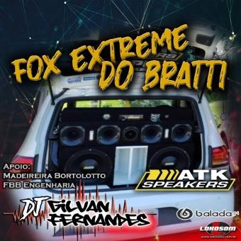 Fox Extreme Do Bratti - DJ Gilvan Fernandes