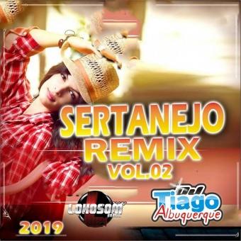 SERTANEJO REMIX VOL.02 - 2019 - DJ TIAGO ALBUQUERQUE