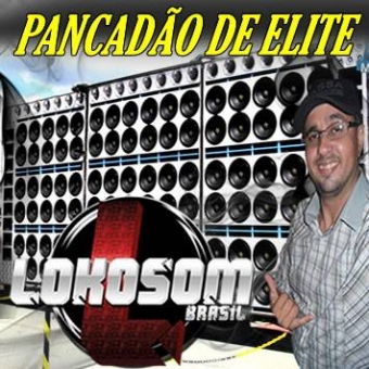 PANCADÃO DE ELITE LOKOSOMBRASIL