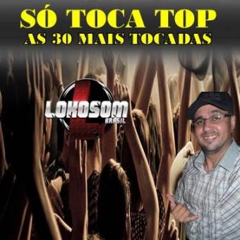 SÓ TOCA TOP AS 30 MAIS TOCADAS CD COMPLETO