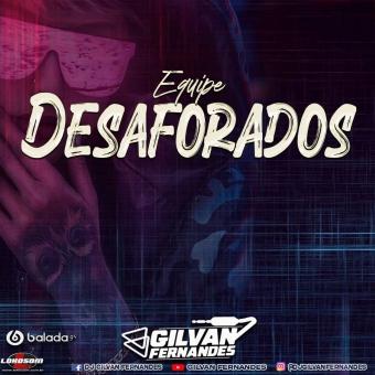 Equipe Desaforados - DJ Gilvan Fernandes