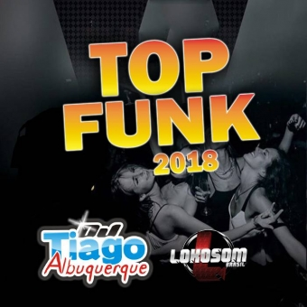 TOP FUNK 2018 - DJ TIAGO ALBUQUERQUE