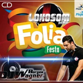 Lokosom Folia Festa 2015 Dj Wagner Borges Whatsap (62) 8439-1627