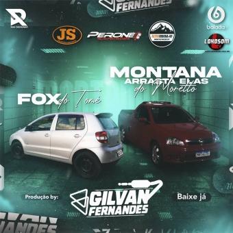 Montana Arrasta Elas Do Moretto e Fox Do Tome - DJ Gilvan Fernandes