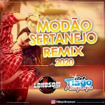 MODÃO SERTANEJO REMIX 2020 - DJ TIAGO ALBUQUERQUE