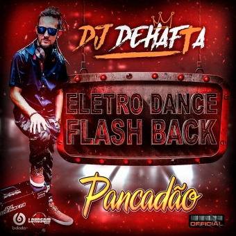 ELETRO DANCE FLASH BACK PANCADÃO