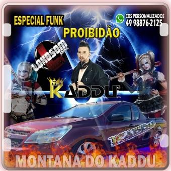 ESPECIAL FUNK PROIBIDÃO MONTANA DO KADDU VOL1