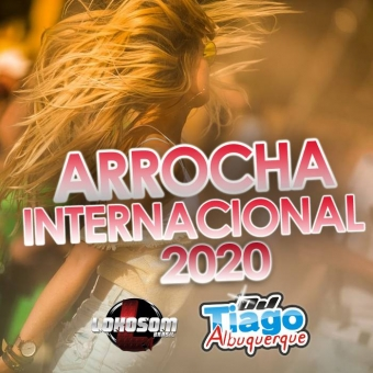 ARROCHA INTERNACIONAL 2020 - DJ TIAGO ALBUQUERQUE