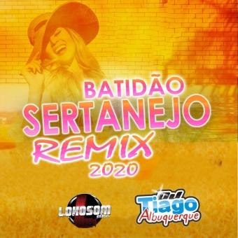BATIDÃO SERTANEJO REMIX 2020 - DJ TIAGO ALBUQUERQUE