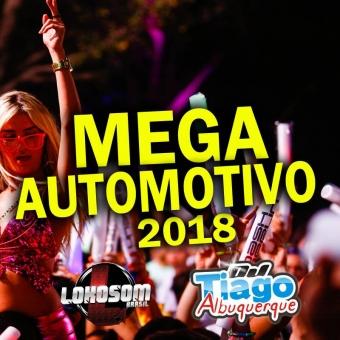Mega Automotivo 2018 - Dj Tiago Albuquerque