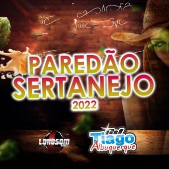 PAREDÃO SERTANEJO 2022 - DJ TIAGO ALBUQUERQUE