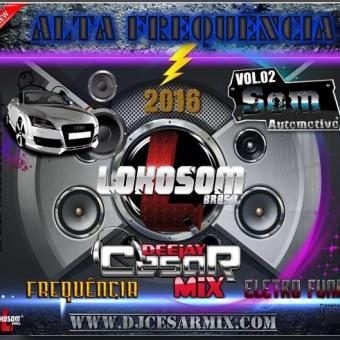 DJ CESAR MIX - CD ALTA FREQUÊNCIA 2016 VOL02