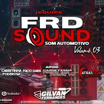 Equipe FRD Sound Vol 03 - DJ Gilvan Fernandes